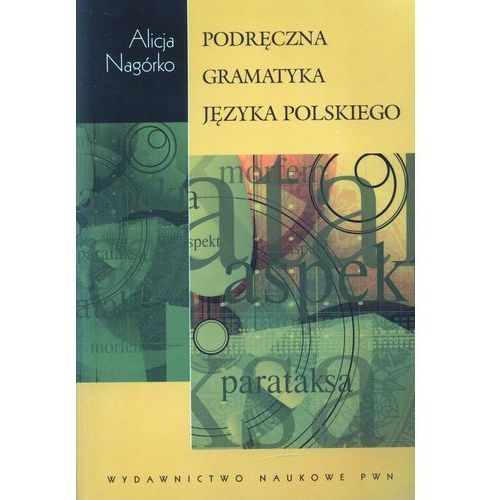 Podręczna gramatyka języka polskiego, Nagórko Alicja