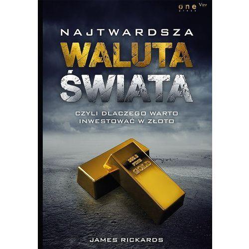 Najtwardsza waluta świata czyli dlaczego warto inwestować w złoto - Dostawa 0 zł (9788328326019)