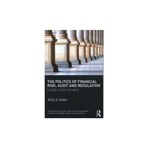 The Politics Of Financial Risk, Audit And Regulation