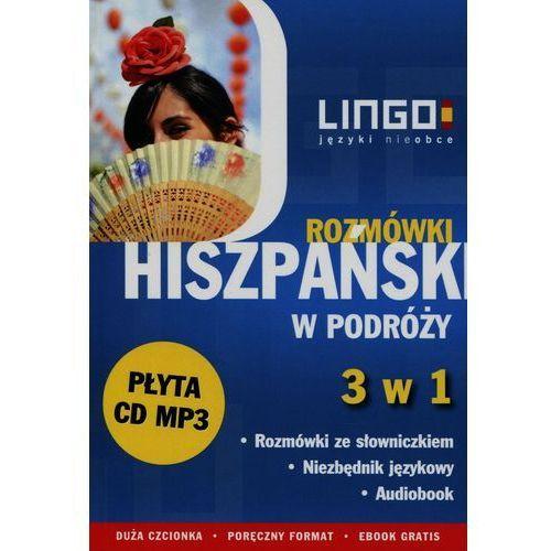 Hiszpański w podróży Rozmówki 3 w 1 + CD - Wysyłka od 3,99 (9788378923862)