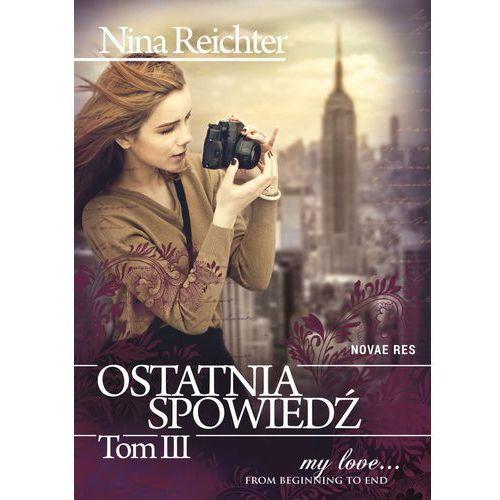 Ostatnia spowiedź. Tom III - Nina Reichter (2014)