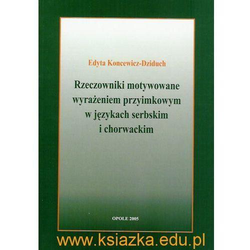 Rzeczowniki motywowane wyrażeniem przyimkowym w językach serbskim i chorwackim (160 str.)