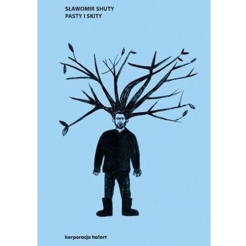 Historie o ludziach z wolnego wybiegu. Pasty i skity - Shuty Sławomir - książka (9788366571075)