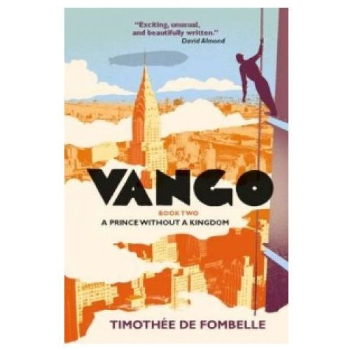 Vango Book Two: A Prince Without a Kingdom, De Fombelle, Timothee