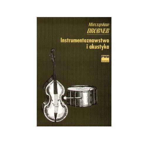 PWM Drobner Mieczysław - Instrumentoznawstwo i akustyka
