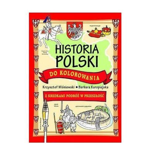 Historia Polski do kolorowania - z kredkami podróż w przeszłość (9788327486844)