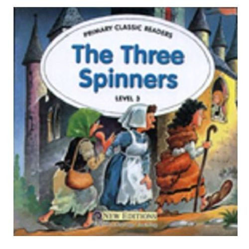 Primary Classic Readers: The Three Spinners: For Primary 3 Reader with Audio CD, oprawa miękka