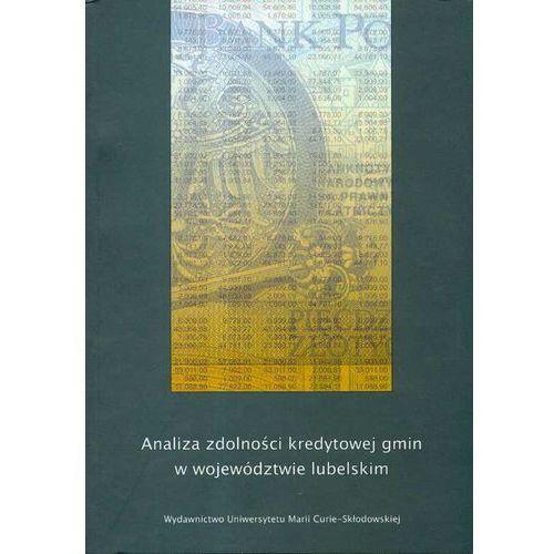 Analiza zdolności kredytowej gmin w województwie lubelskim - Węcławski Jerzy, Kicia Mariusz (2007)