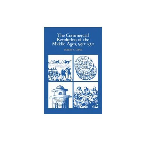Commercial Revolution of the Middle Ages, 950-1350