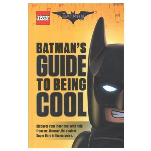 LEGO Batman Movie: Batman's Guide to Being Cool (9781407177298)