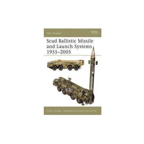 Scud Ballistic Missile and Launch Systems 1955-2005 (9781841769479)
