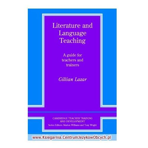 Literature And Language Teaching A Guide For Teachers And Trainers, Gillian Lazar