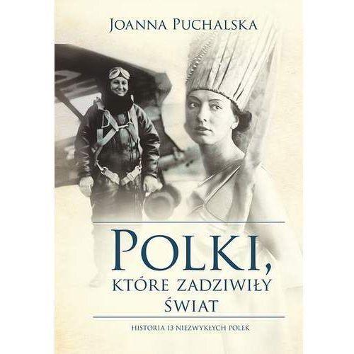 Polki, które zadziwiły świat - J. Puchalska (MOBI)