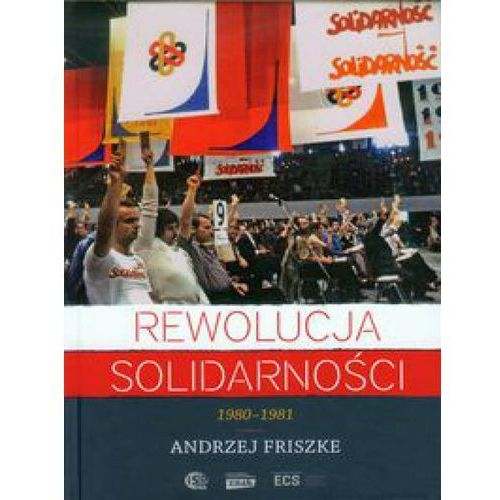 Rewolucja Solidarności. 1980-1981 (997 str.)