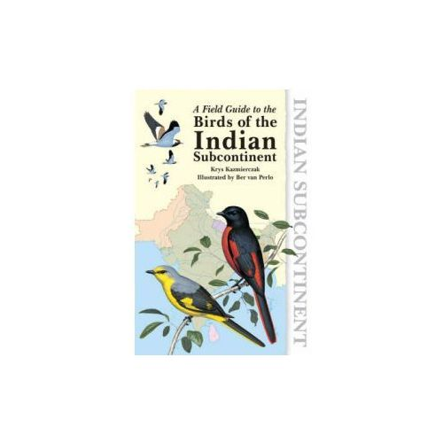 Field Guide to the Birds of the Indian Subcontinent (9781408109786)