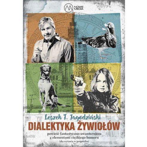 Dialektyka żywiołów - Jagodziński Leszek DARMOWA DOSTAWA KIOSK RUCHU, oprawa miękka