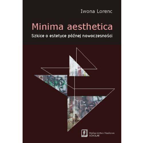 Minima aesthetica Szkice o estetyce późnej nowoczesności (196 str.)