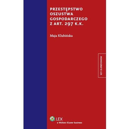 Przestępstwo oszustwa gospodarczego z art. 297 k.k. [PRZEDSPRZEDAŻ], oprawa twarda