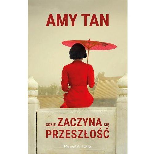 Gdzie zaczyna się przeszłość [Tan Amy], oprawa miękka