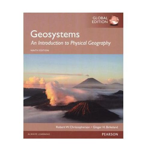 Geosystems: An Introduction to Physical Geography, Global Edition - wysyłamy w 24h