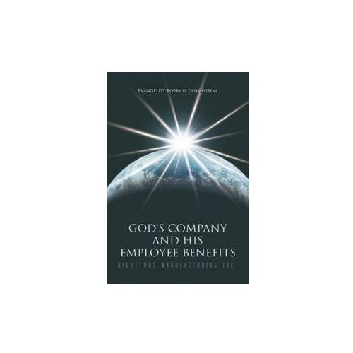 God's Company and His Employee Benefits (9781462028481)