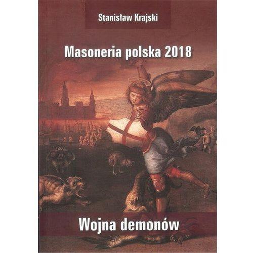 Masoneria polska 2018 Wojna demonów [Krajski Stanisław] (9788386535774)