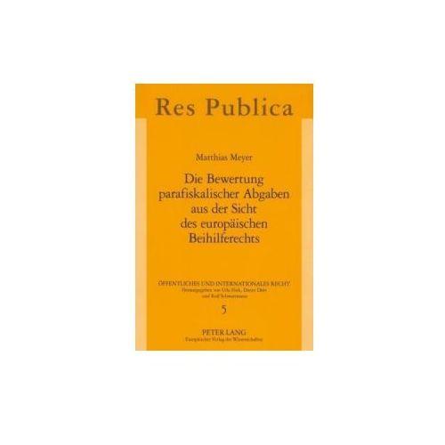 Die Bewertung parafiskalischer Abgaben aus der Sicht des europäischen Beihilferechts (9783631563199)