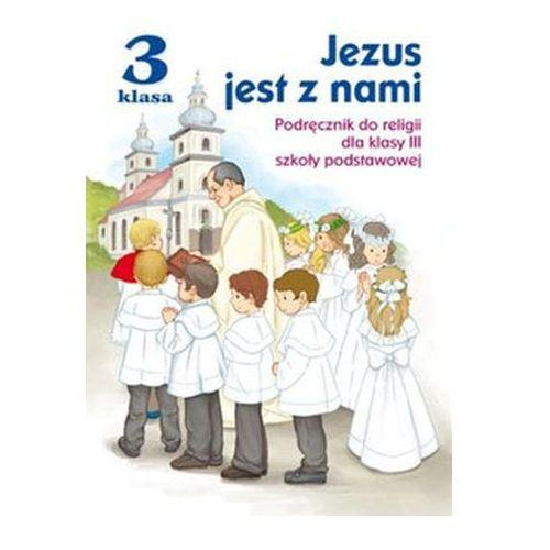 Jezus jest z nami. Klasa 3, szkoła podstawowa. Religia. Podręcznik Snopek Jerzy, Kurpiński Dariusz (9788376608167)