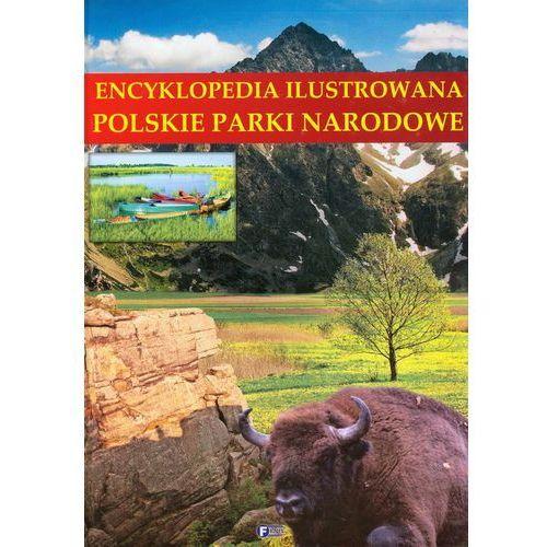 Encyklopedia ilustrowana Polskie parki narodowe (2013)