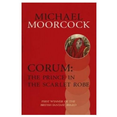 Corum: The Prince in the Scarlet Robe (9780575108417)