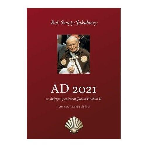 Praca zbiorowa Kalendarz ad 2021 ze świętym papieżem janem pawłem ii