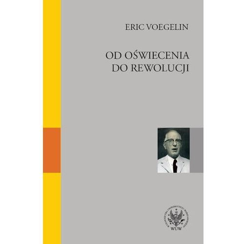 Od oświecenia do rewolucji - Eric Voegelin (414 str.)
