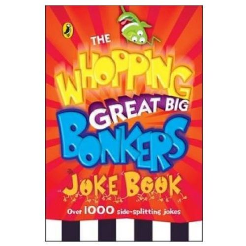 Whopping Great Big Bonkers Joke Book (9780141323138)