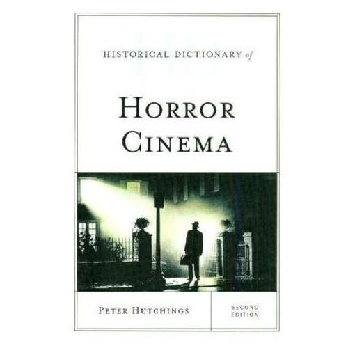 Historical Dictionary of Horror Cinema