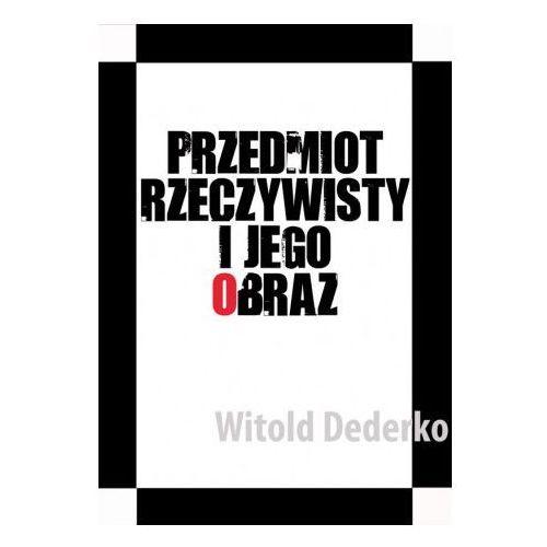 Przedmiot rzeczywisty i jego obraz - Witold Dederko