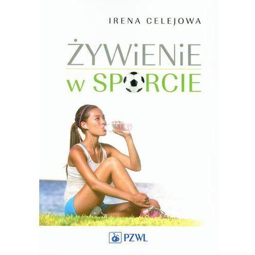 Żywienie w sporcie + kod na książkę za 1 grosz, Irena Celejowa