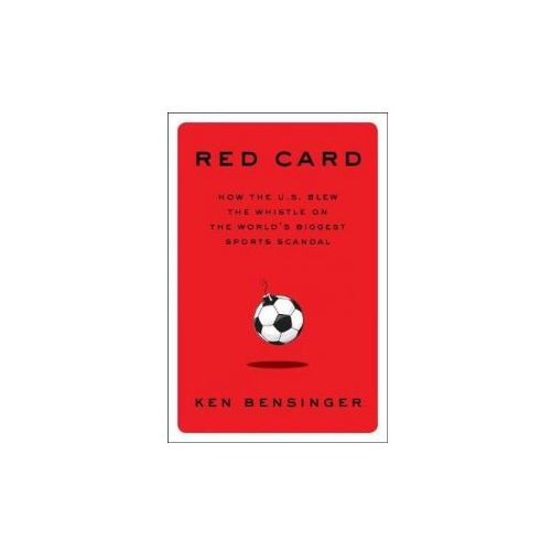 Red Card: How the U.S. Blew the Whistle on the World's Biggest Sports Scandal (9781501133909)