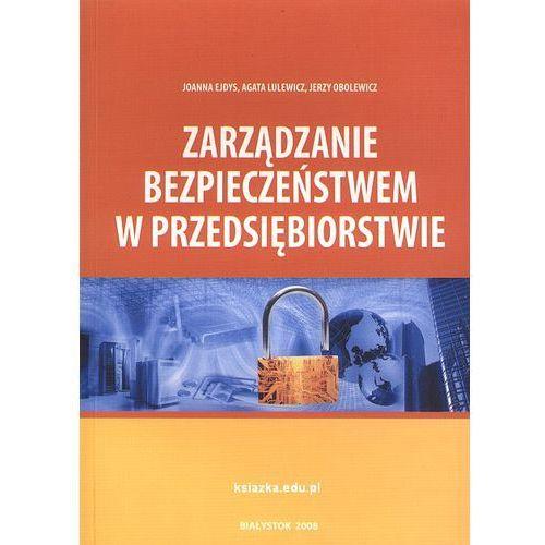 Zarządzanie bezpieczeństwem w przedsiębiorstwie (9788360200636)
