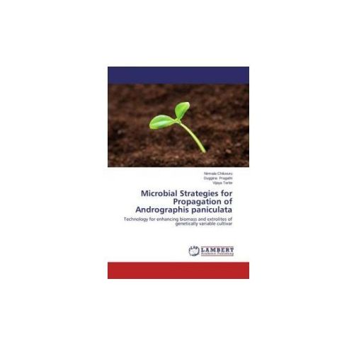 Microbial Strategies for Propagation of Andrographis Paniculata (9783659122705)