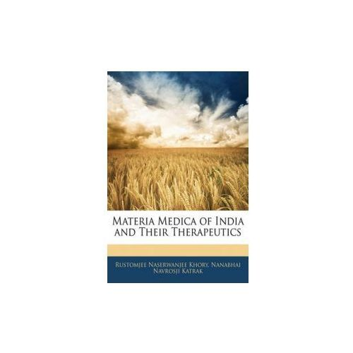 Materia Medica of India and Their Therapeutics (9781145360563)