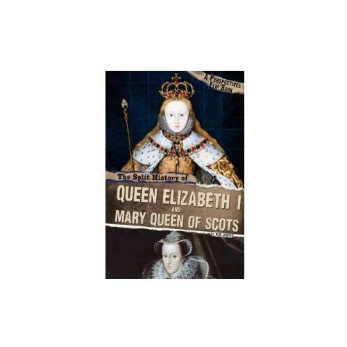 Split History of Queen Elizabeth I and Mary, Queen of Scots