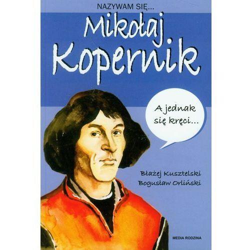 Nazywam się Mikołaj Kopernik (9788372784315)