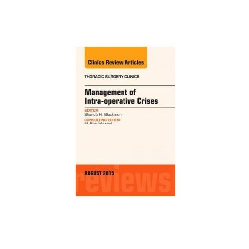 Management of Intra-operative Crises, An Issue of Thoracic Surgery Clinics