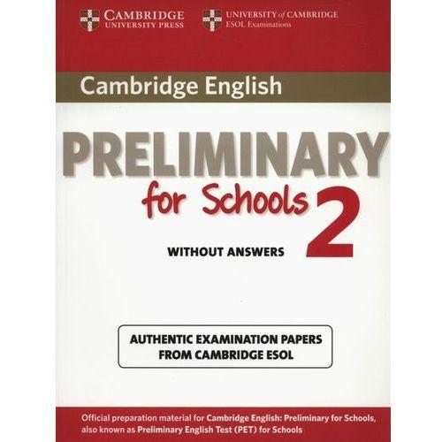 Cambridge English Preliminary For Schools 2 Sb W / O Ans, oprawa miękka