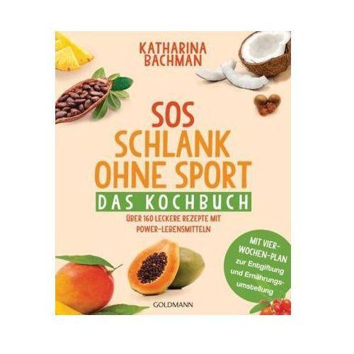 SOS Schlank ohne Sport - Das Kochbuch (9783442221455)