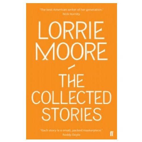 Collected Stories of Lorrie Moore, Moore, Lorrie