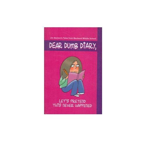 Let's Pretend This Never Happened Jim Benton's Tales from Mackerel Middle School (9780756964740)