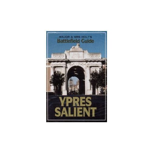 Major and Mrs.Holt's Battlefield Guide to Ypres Salient (9780850525519)