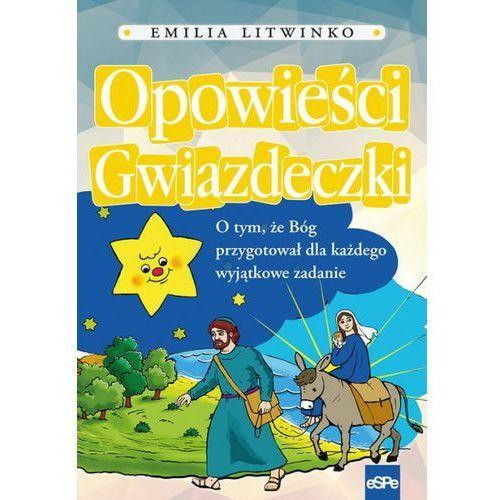Opowieści gwiazdeczki - Emilia Litwinko (52 str.)