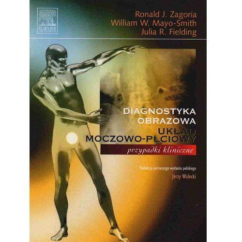 Diagnostyka obrazowa. Układ moczowo-płciowy (9788376090313)